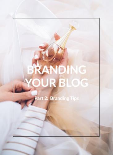 Branding Your Blog – Part 2: Branding Tips