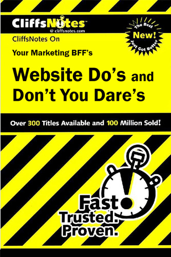 {Advice} Website Do's and Don't You Dare's – Your CLIFF NOTES version.