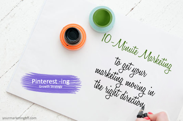 10 Minute Marketing Pinterest Growth Strategy