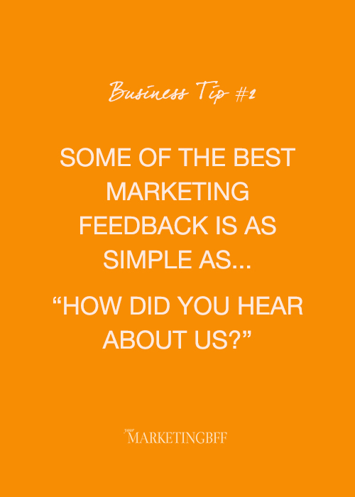 Business Tip of the Day ASK HOW DID YOU HEAR ABOUT US