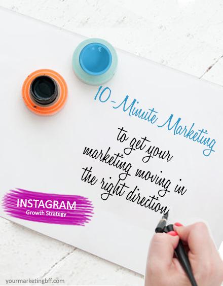 10 Minute Marketing instagram growth strategy