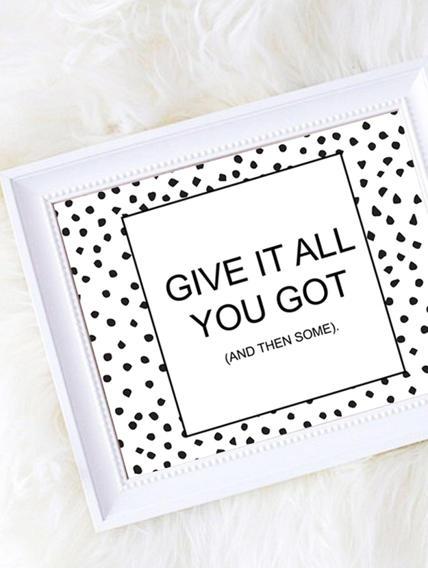 Give it all you got and then some dalmation spot printable