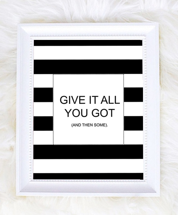Give it all you got black and white stripes printable-black
