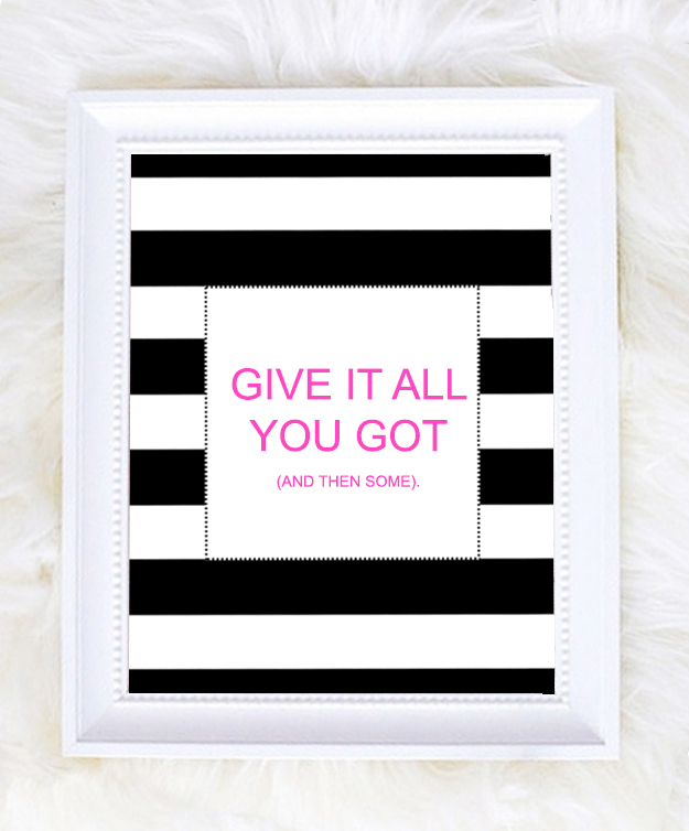 Give it all you got black and white stripes printable-pink