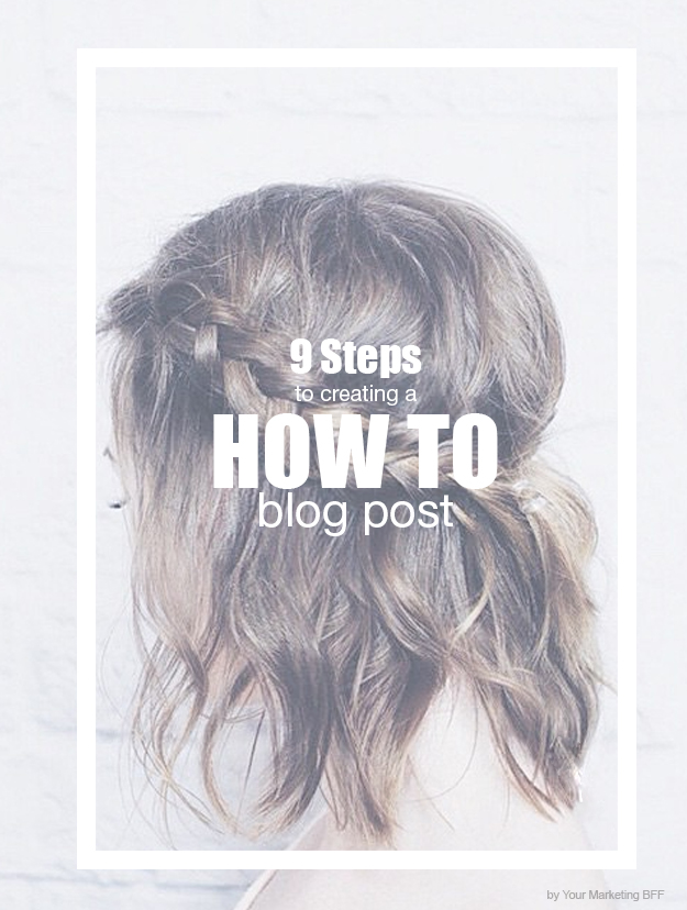 9 steps to create a how to blog post
