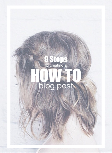 9 Steps to Creating a How To Blog Post