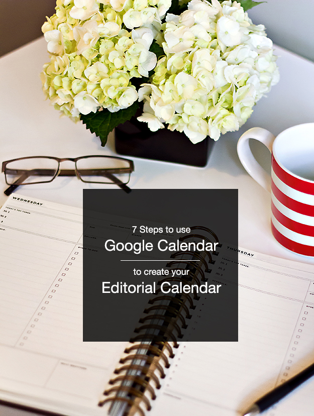 7-steps-to-use-Google-Calendar-to-create-your-Editorial-Calendar