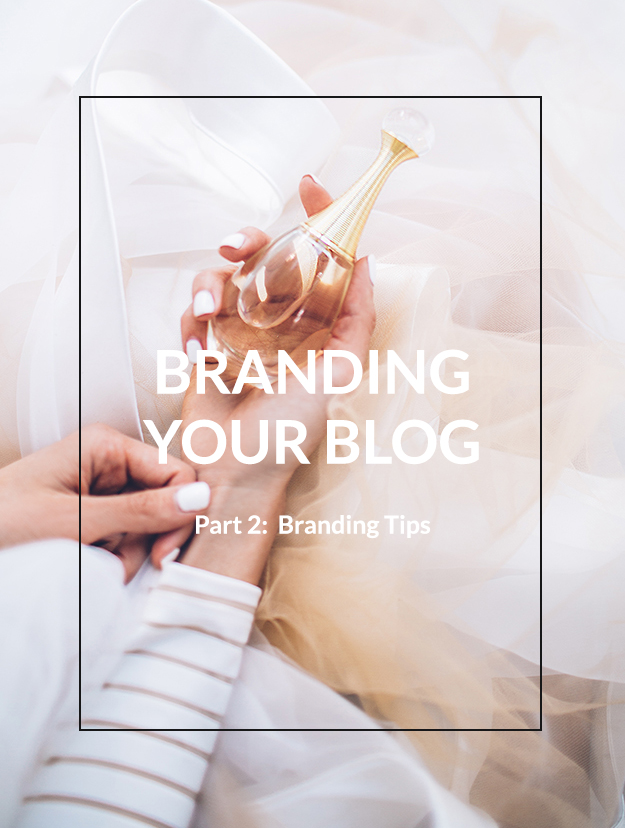Branding Your Blog – Part 2: Branding Tips