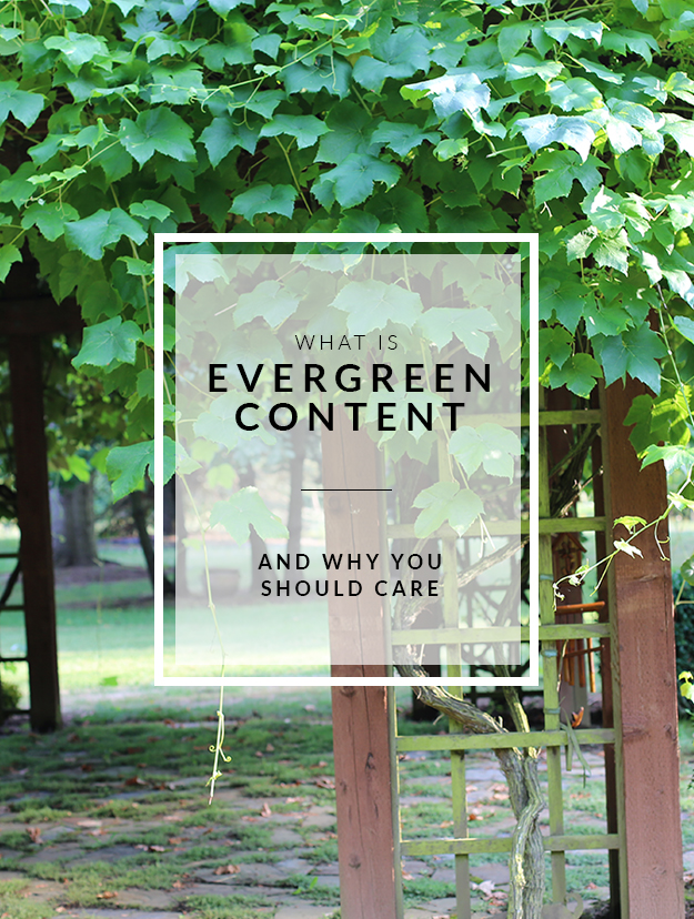What is Evergreen Content why you should care