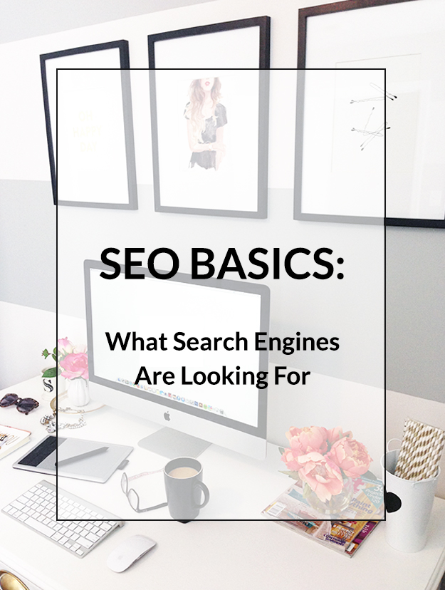 SEO Basics What Are Search Engines Looking For