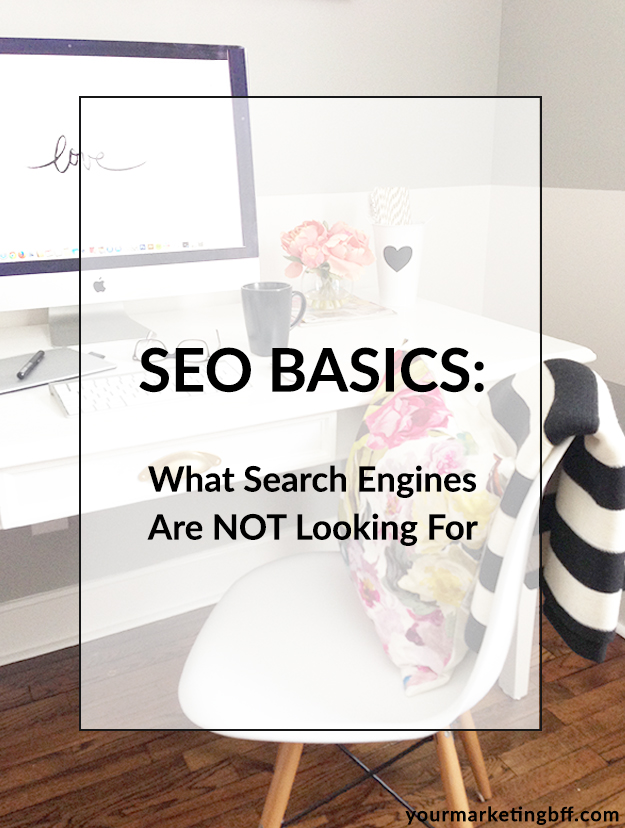Seo Basics-what search engines are not looking for