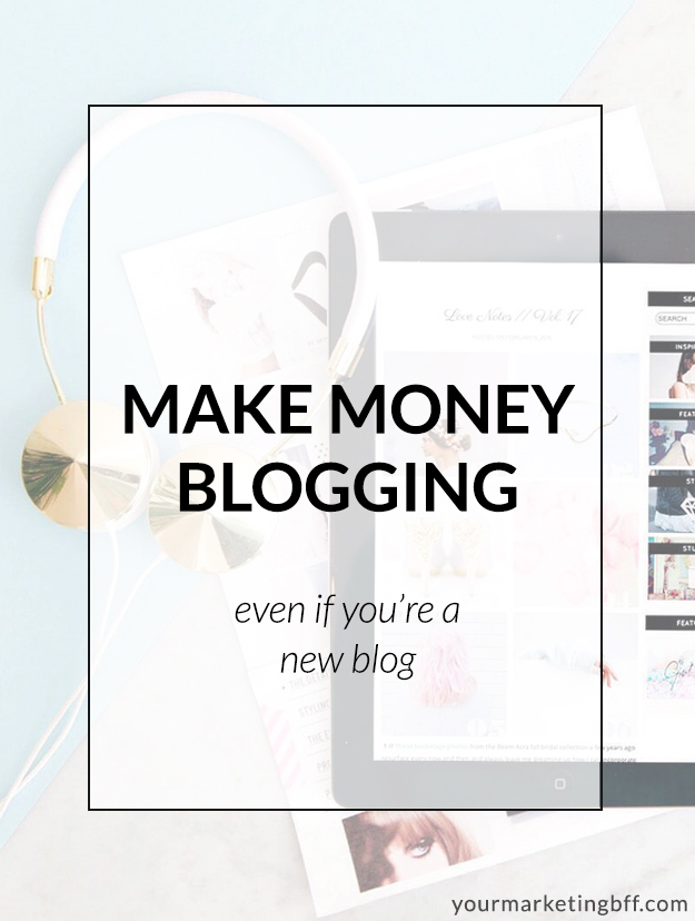 Make Money Blogging even if you are a new blog