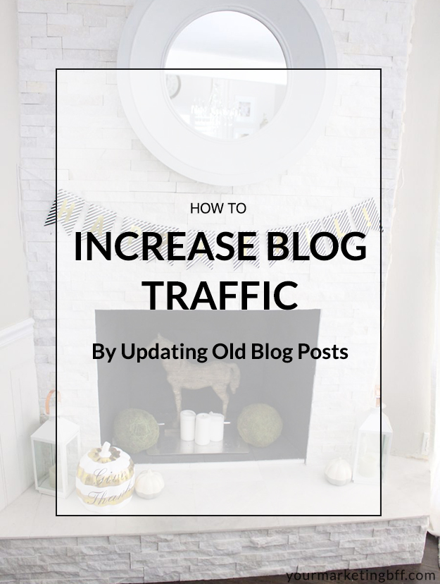 how to increase blog traffic by updating old blog posts