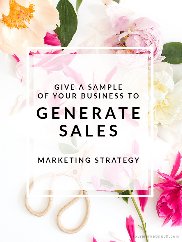 Give A Sample Of Your Business To Generate Higher Sales