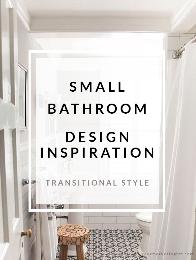 Transitional Design Style Small Bathroom Inspirations