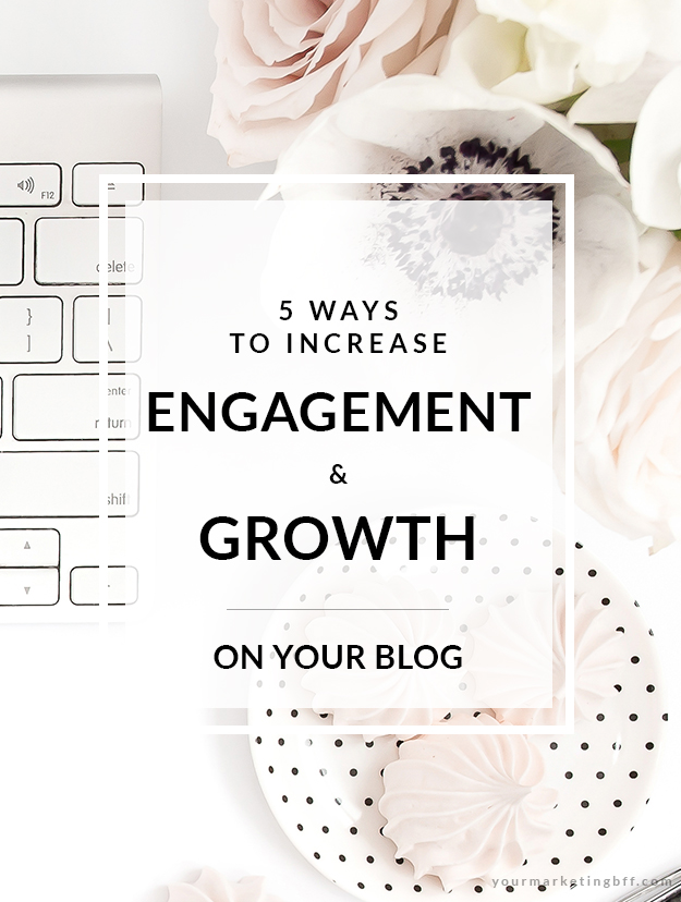 5 Ways to Increase Engagement and Growth on Your Blog