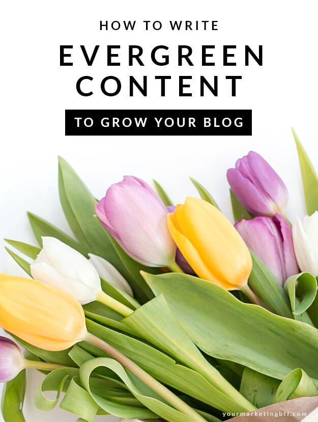 How To Write Evergreen Content To Grow Your Blog