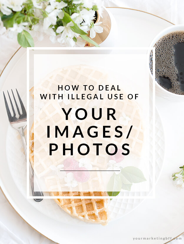 how to deal with illegal use of your images photos