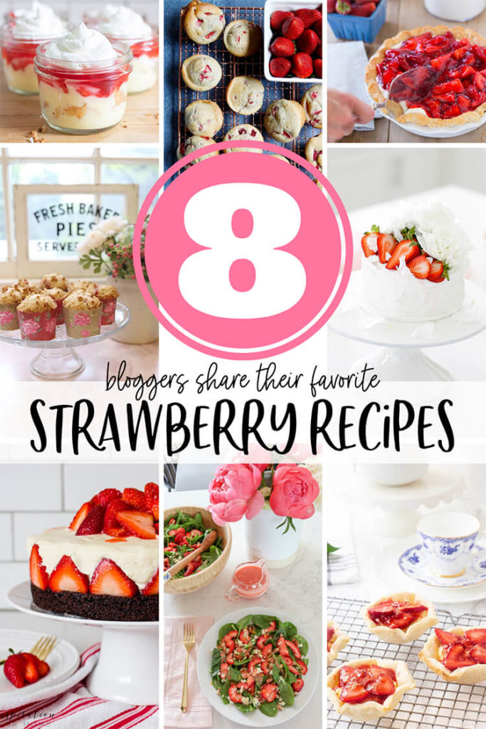 8 Bloggers Favorite Strawberry Recipes