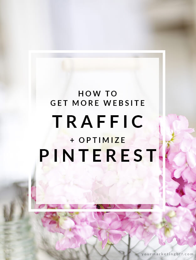 How To Get More Website Traffic + Optimize Your Pinterest-main