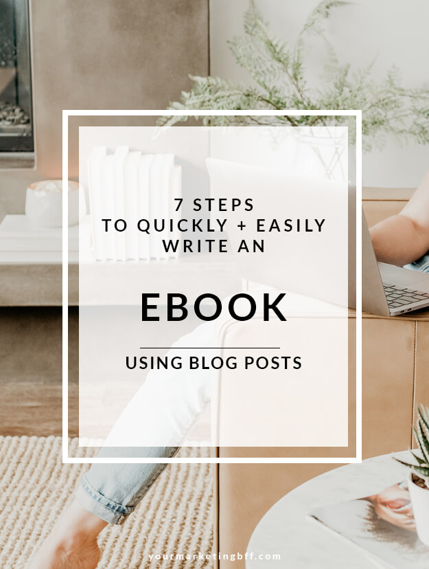 7 steps to quickly and easily write an ebook using blog posts