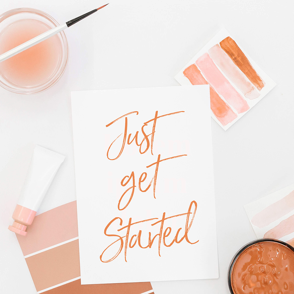 1. just get started
